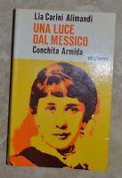 LIA CARINI ALIMANDI - UNA LUCE DAL MESSICO - 1981 CITTA' NUOVA (DF)