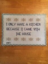 Handpainted Needlepoint Canvas Saying-I Only Have a Kitchen