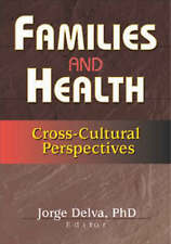 USED (VG) Families and Health: Cross-Cultural Perspectives by Jorge Delva