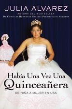 Habia una vez una quinceanera: De ni?a a mujer en EE.UU. (Spanish)-ExLibrary