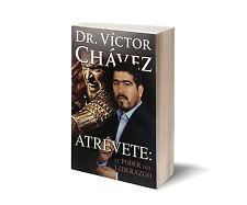 Atrevete: El Poder Del Liderazgo (Spanish Edition) Por el Dr. Victor Chavez