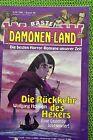 Dämonen-Land Nr 99 Die Rückkehr ... von Wolfgang Hohlbein Bastei Verlag, Z: 2