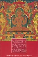 Wisdom Beyond Words: The Buddhist Vision of Ultimate Reality by Sangharakshita  