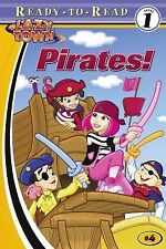 Pirates! (Lazy Town Ready-To-Read)