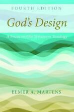 God's Design, 3rd Edition : A Focus on Old Testament Theology by Elmer A....