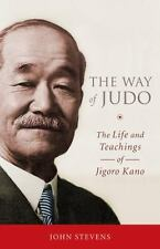 The Way of Judo A Portrait of Jigoro Kano & His Students by John Stevens jujutsu
