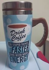 DRINK COFFEE DO STUPID THINGS FASTER AND WITH MORE ENERGY 16 OUNCE TRAVEL MUG