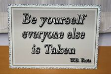 Vintage W.B. Yeats quote Be yourself everyone else is taken A5 metal sign