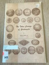 The Token Coinage of Guatemala by Odis Clark, Jr - Printed 1974