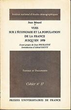 BENARD Jean / Vues sur l'économie et la population de la France jusqu'en 1970