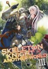 Skeleton Knight in Another World [Light Novel] Vol. 3 [Skeleton Knight in Anothe