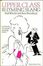 Upper Class Rhyming Slang,Paul Wheeler,Anne Broadhead