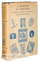 John Clyde Oswald / HISTORY OF PRINTING ITS DEVELOPMENT THROUGH FIVE HUNDRED