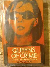 Queens of Crime.Stories of Great Women Criminals by Gerald Sparrow.Barker 1973.