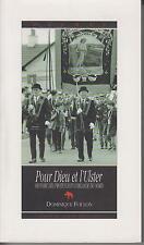 FOULON D. / Pour Dieu et l'Ulster. Histoire des protestants d'Irlande du Nord