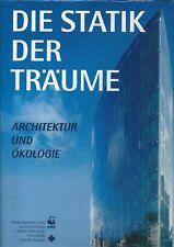 Die Statik der Träume / Architektur und Ökologie / WWF Buch