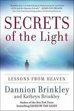 Secrets of the Light : Lessons from Heaven by Kathryn Brinkley and Dannion...