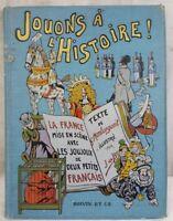 JOUONS a L'HISTOIRE Livre 1908 G MONTORGUEIL Illustre par JOB Edition BOIVIN P