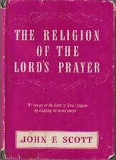 The Religion of Lord's Prayer HC/DJ John F Scott Signed