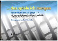 Kirchenorgel Orgel Noten : Das spiele ich morgen  - SAMMELBAND (Heft 1-5)