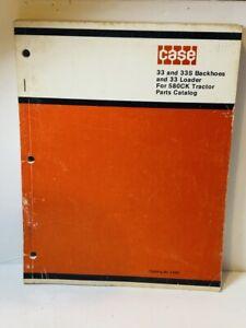 Original CASE Model 33 Loader - 33 and 33S Backhoe 580CK Tractor Parts Catalog