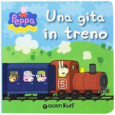 Una Gita in Treno Silvia D'achille Giunti Kids Peppa Pig