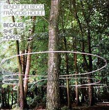 NEW! Benoît Delbecq, Benoit Delbecq & Franc Houle - Because She Hoped CD