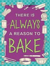 THERE IS ALWAYS A REASON TO BAKE - MARY BERRY CUPCAKE METAL PLAQUE TIN SIGN 644
