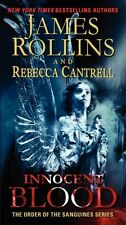Innocent Blood: The Order of the Sanguines Series by James Rollins, Rebecca Cant