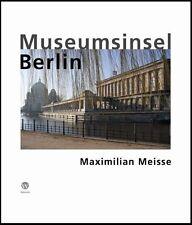 Meisse, Maximilian - Museumsinsel Berlin