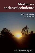 Medicina Antienvejecimiento: Como Vivir 120 Anos (Paperback or Softback)