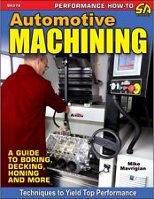 Automotive Machining: A Guide to Boring, Honing, Decking, and MUCH MORE~NEW 2017