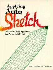 Applying AutoSketch: A Step-By-Step Approach for AutoSketch 3.0