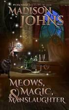 Meows, Magic & Manslaughter (Lake Forest Witches) (Volume 2) by Madison Johns
