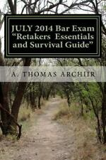 JULY 2014 Bar Exam RETAKERS ESSENTIALS : And SURVIVAL GUIDE for the 2015 BAR...