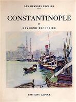 CONSTANTINOPLE - RAYMOND ESCHOLIER - LES GRANDES ESCALES
