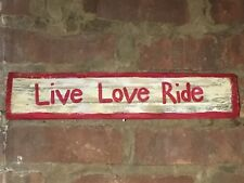 Rustic Live Love Ride Reclaimed Recycled Wood Sign Equestrian Bike Board