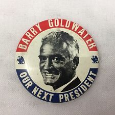 """VINTAGE POLITICAL PIN """"BARRY GOLDWATER OUR NEXT PRESIDENT"""" BUTTON, BADGE, FLAIR"""