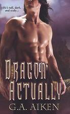 Dragon Kin: Dragon Actually by G. A. Aiken (2008, Paperback)