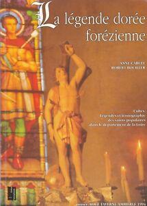 A.Carcel & R Bouiller - La légende forezienne (cultes des saints dpt Loire)