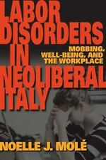 Labor Disorders in Neoliberal Italy: Mobbing, Well-Being, and the Workplace (Pap