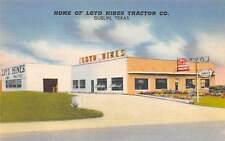 DUBLIN, TX, LOYD HINES FORD TRACTOR & MERCURY CAR DEALER, LINEN ADV PC c 1940's