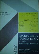 Storia della doppia elica e nascita della biologia molecolare  R. Olby 1978 EST