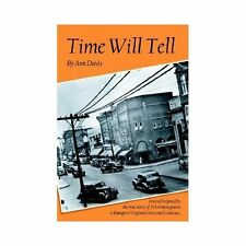 Time Will Tell: A Novel Inspired by the True Story of 29 German Graves in Hampto
