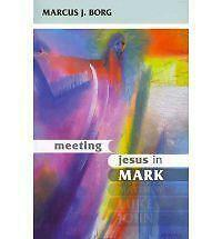 [ MEETING JESUS IN MARK CONVERSATIONS WITH SCRIPTURE BY BORG, MARCUS J.](AUTHOR)