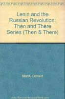 Lenin and the Russian Revolution (Then & There S.) by Mack, W. Paperback Book