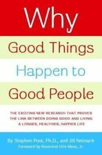 Why Good Things Happen to Good People: The Exciting New Research Post & Neimark