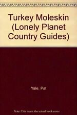 Very Good, Turkey Moleskin (Lonely Planet Country Guides), Yale, Pat, Paperback