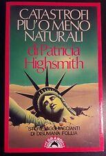 LIBRO P. HIGHSMITH - CATASTROFI PIÙ O MENO NATURALI - TASCABILI BOMPIANI 1991