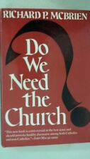 Do we need the church? Hardcover – 1969 by Richard P McBrien  (Author)